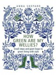 Marie Claire Eco Lifestyle: How Green are my Wellies - Anna Shepard